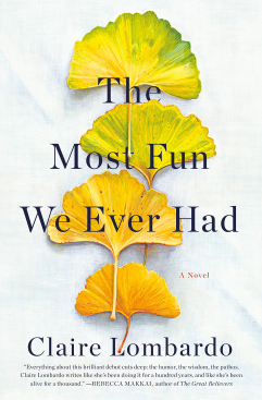 https://www.amazon.com/Most-Fun-We-Ever-Had/dp/0385544251/ref=sr_1_1?crid=2LDWKP9OJKQ2M&keywords=the+most+fun+we+ever+had+claire+lombardo&qid=1561550676&s=gateway&sprefix=the+most+fun+we+e%2Caps%2C220&sr=8-1